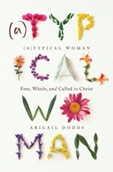 (A)Typical Woman: Free, Whole, and Called in Christ - eBook