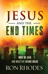 Jesus and the End Times: What He Said...and What the Future Holds - eBook