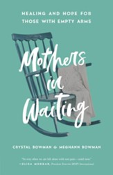 Mothers in Waiting: Healing and Hope for Those with Empty Arms - eBook