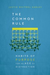 The Common Rule: Habits of Purpose for an Age of Distraction - eBook
