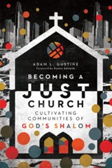 Becoming a Just Church: Cultivating Communities of God's Shalom - eBook