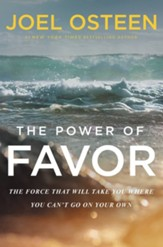 Unleashing the Power of Favor: The Force That Can Take You Where You Can't Go on Your Own - eBook