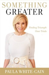 Something Greater: Finding Triumph Over Tragedy - eBook