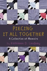 Piecing It All Together: A Collection of Memoirs - eBook