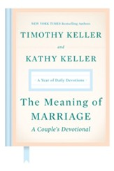 The Meaning of Marriage: A Couple's Devotional: A Year of Daily Devotions - eBook