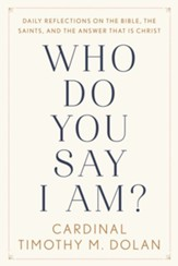 Who Do You Say I Am?: Reflections on the Bible, the Saints, and the Answer That Is Christ - eBook