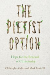 The Pietist Option: Hope for the Renewal of Christianity - eBook