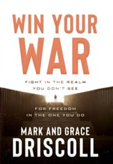 Win Your War: FIGHT in the Realm You Don't See for FREEDOM in the One You Do - eBook