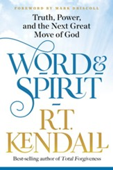 Word and Spirit: Truth, Power, and the Next Great Move of God - eBook