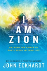 I Am Zion: Unleash the Power of God's Glory in Your Life - eBook