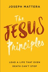 The Jesus Principle: Lead a Life That Even Death Can't Stop - eBook