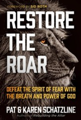 Restore the Roar: Defeat the Spirit of Fear With the Breath and Power of God - eBook