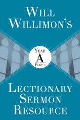 Will Willimon's Lectionary Sermon Resource: Year A Part 1 - eBook