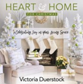 Heart & Home for Christmas - eBook [ePub]: Celebrating Joy in Your Living Space - eBook