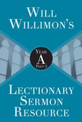 Will Willimon's Lectionary Sermon Resource: Year A Part 2 - eBook