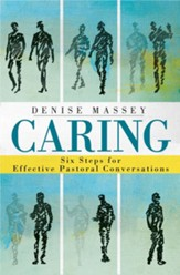 Caring: Six Steps for Effective Pastoral Conversations - eBook