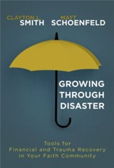 Growing Through Disaster: Tools for Financial and Trauma Recovery in Your Faith Community - eBook