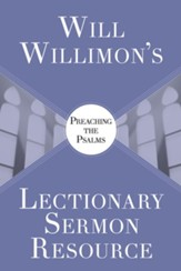 Will Willimon's Lectionary Sermon Resource: Preaching the Psalms - eBook
