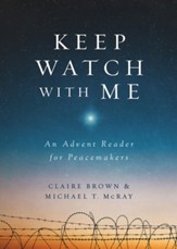 Keep Watch with Me: An Advent Reader for Peacemakers - eBook