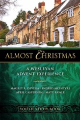 Almost Christmas Youth Study Book: A Wesleyan Advent Experience - eBook