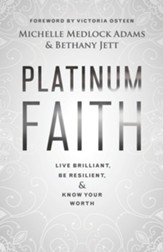 Platinum Faith: Live Brilliant, Be Resilient & Know Your Worth - eBook