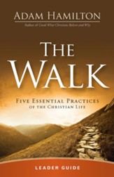The Walk Leader Guide: Five Essential Practices of the Christian Life - eBook