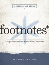 Footnotes - Women's Bible Study Participant Workbook with Leader Helps: Major Lessons from Minor Bible Characters - eBook