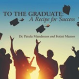 To the Graduate: a Recipe for Success - eBook