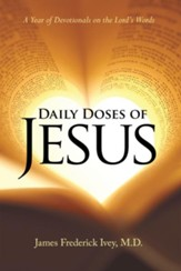 Daily Doses of Jesus: A Year of Devotionals on the Lord's Words - eBook
