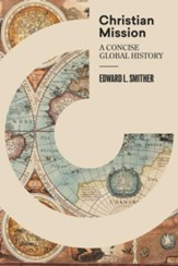 Christian Mission: A Concise, Global History - eBook