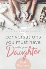 5 Conversations You Must Have with Your Daughter, Revised and Expanded Edition - eBook