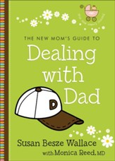 New Mom's Guide to Dealing with Dad, The - eBook