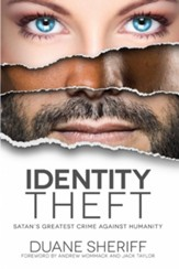 Identity Theft: Satan's Greatest Crime Against Humanity - eBook