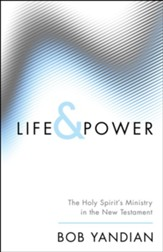 Life & Power: The Holy Spirit's Ministry in the New Testament - eBook