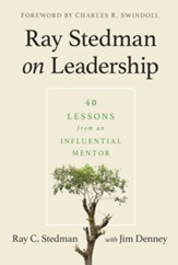Ray Stedman on Leadership: 40 Lessons from an Influential Mentor - eBook
