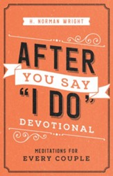After You Say I Do Devotional: Meditations for Every Couple - eBook