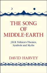 The Song of Middle-earth: J. R. R. Tolkien's Themes, Symbols and Myths - eBook
