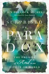 Surprised by Paradox: The Promise of And in an Either-Or World - eBook
