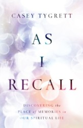 As I Recall: Discovering the Place of Memories in Our Spiritual Life - eBook