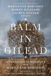 Balm in Gilead: A Theological Dialogue with Marilynne Robinson - eBook