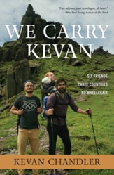 We Carry Kevan: Six Friends. Three Countries. No Wheelchair. - eBook