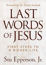 Last Words of Jesus: First Steps to a Richer Life - eBook