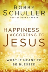 Happiness According to Jesus: What It Means to be Blessed - eBook
