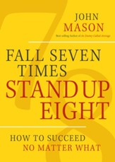 Fall Seven Times, Stand Up Eight: How to Succeed No Matter What / Digital original - eBook