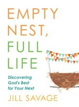 Empty Nest, Full Life: Discovering God's Best for Your Next - eBook