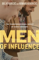 Men of Influence: The Transformational Impact of Godly Mentors - eBook