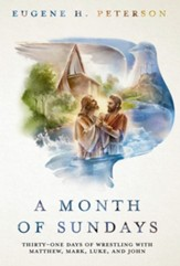 A Month of Sundays: Thirty-One Days of Wrestling with Matthew, Mark, Luke, and John - eBook