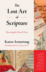 The Lost Art of Scripture: Rescuing the Sacred Texts - eBook