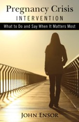 Pregnancy Crisis Intervention: What to Do and Say When It Matters Most - eBook