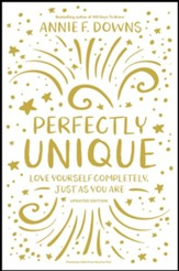 Perfectly Unique: Love Yourself Completely, Just As You Are - eBook